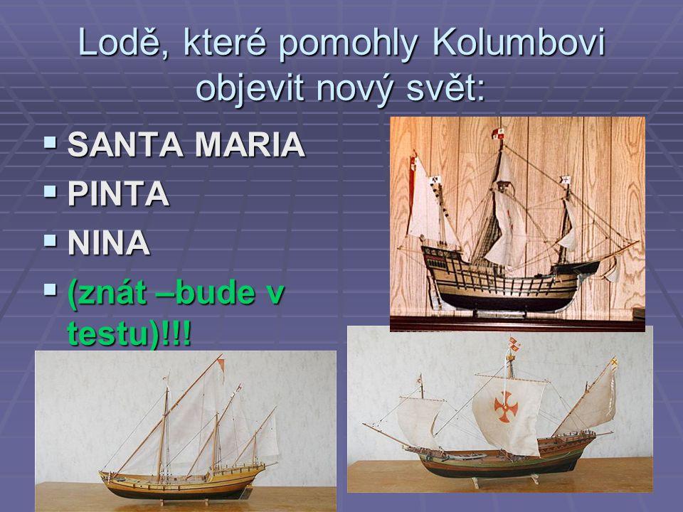 Lodě, které pomohly Kolumbovi objevit nový svět:
