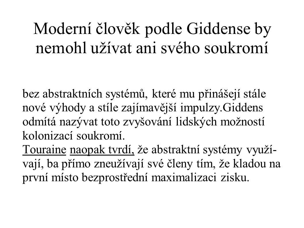 Moderní člověk podle Giddense by nemohl užívat ani svého soukromí
