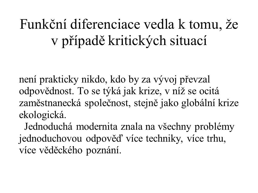 Funkční diferenciace vedla k tomu, že v případě kritických situací