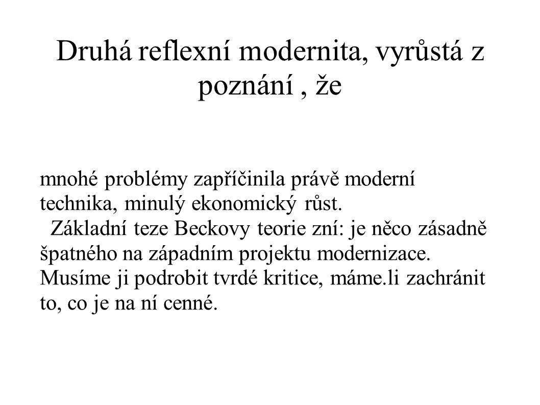 Druhá reflexní modernita, vyrůstá z poznání , že