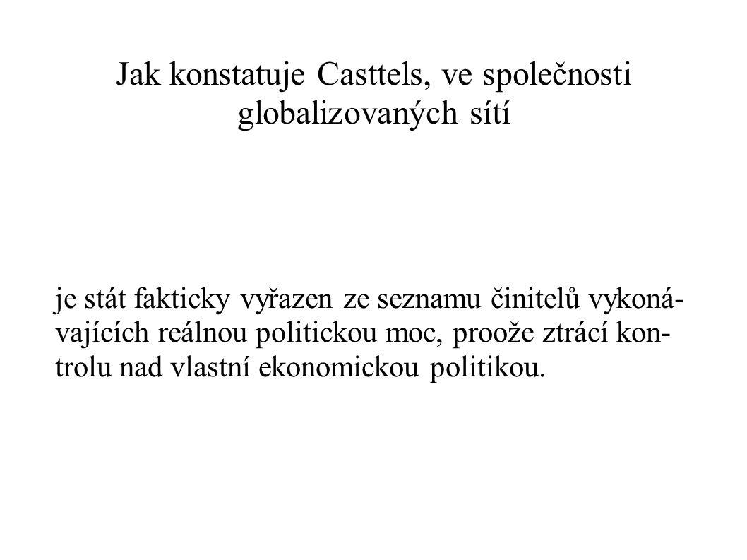 Jak konstatuje Casttels, ve společnosti globalizovaných sítí