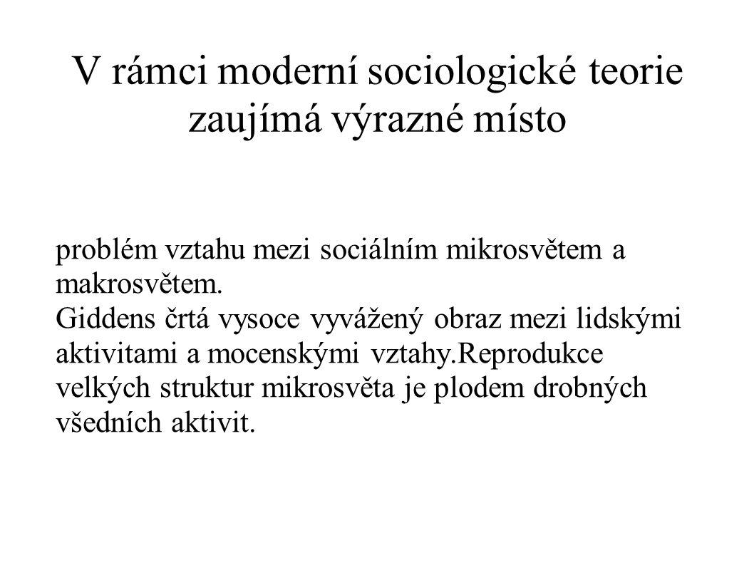 V rámci moderní sociologické teorie zaujímá výrazné místo
