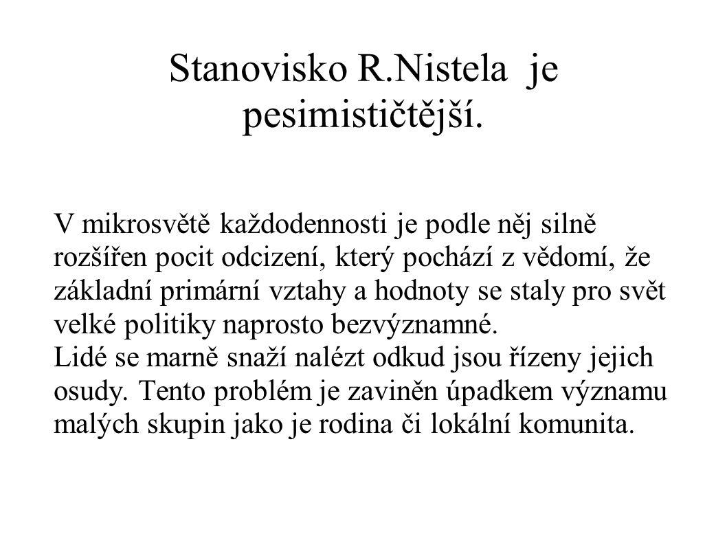 Stanovisko R.Nistela je pesimističtější.