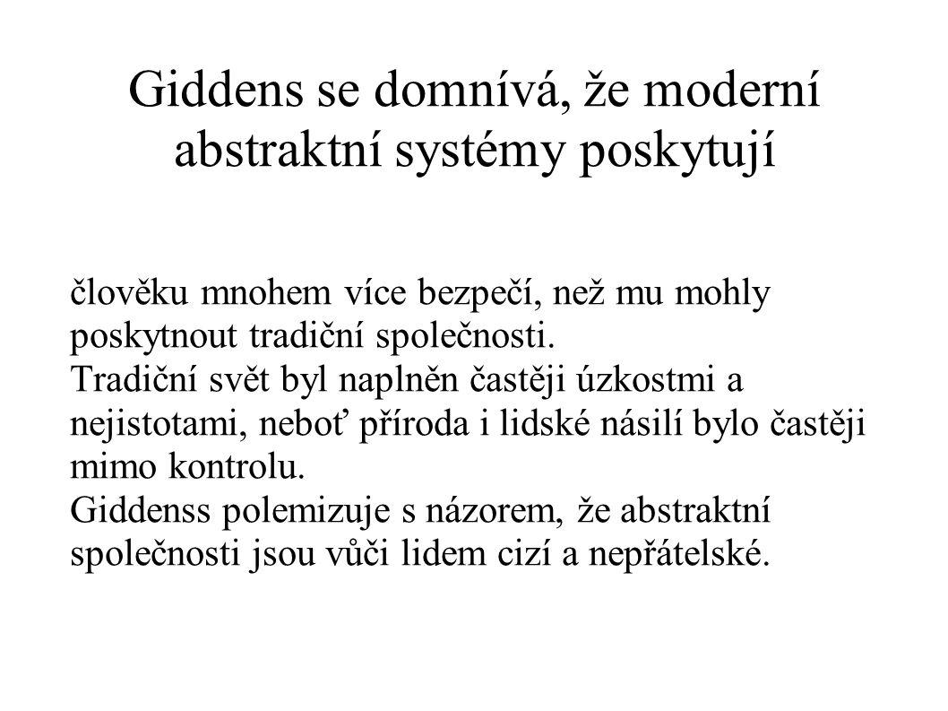 Giddens se domnívá, že moderní abstraktní systémy poskytují