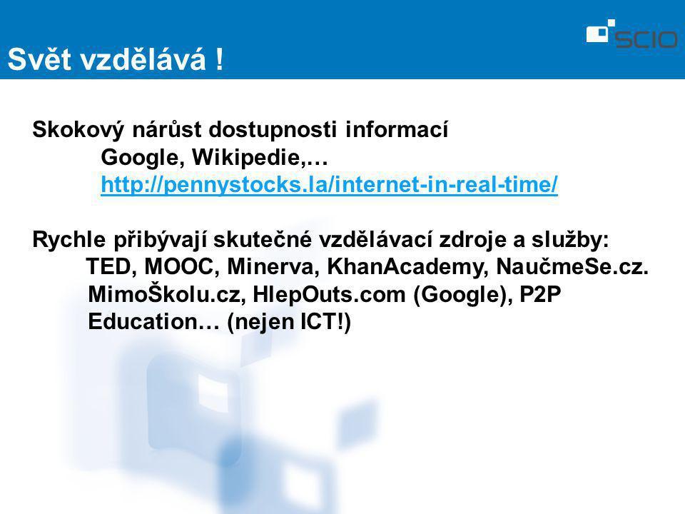 Svět vzdělává ! Skokový nárůst dostupnosti informací