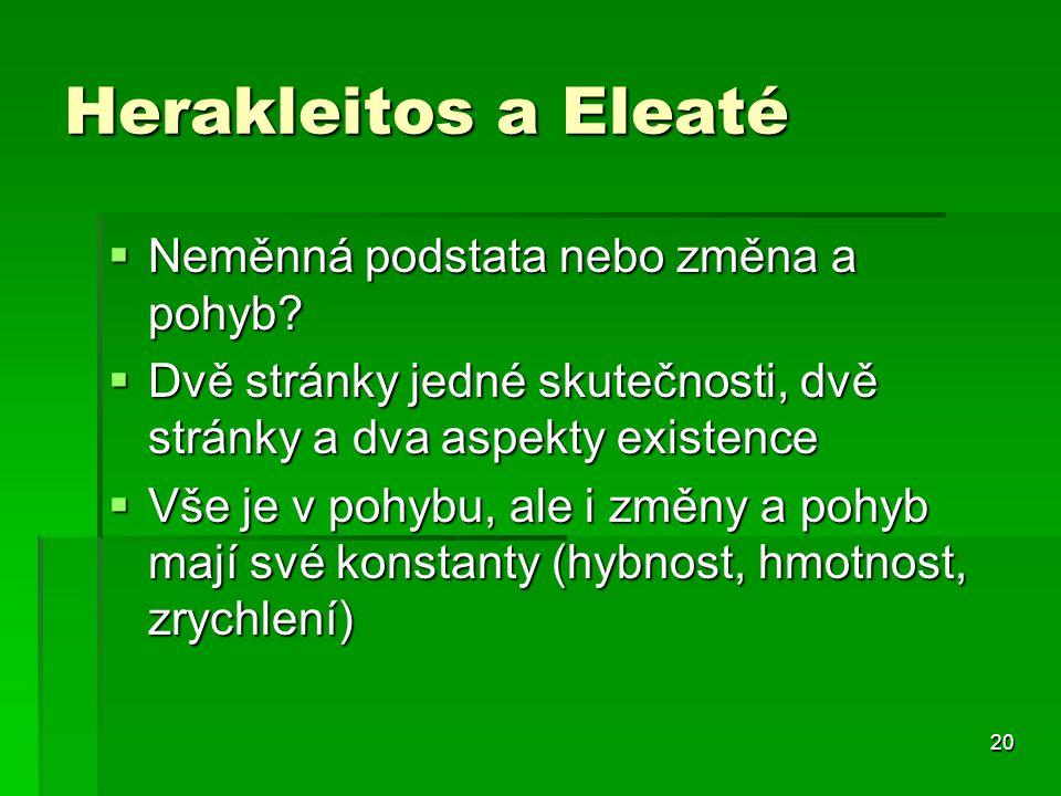 Herakleitos a Eleaté Neměnná podstata nebo změna a pohyb