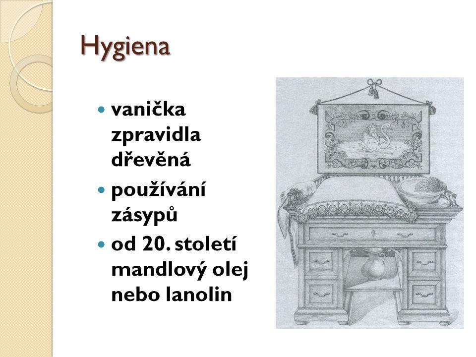 Hygiena vanička zpravidla dřevěná používání zásypů