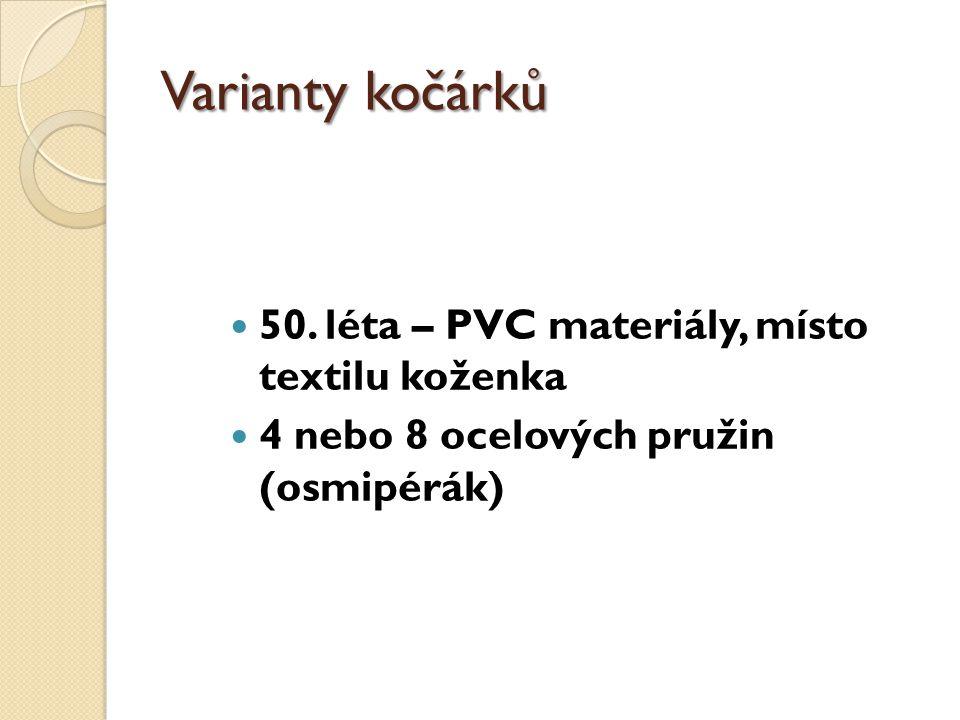 Varianty kočárků 50. léta – PVC materiály, místo textilu koženka