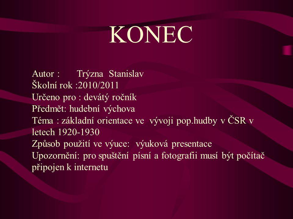 KONEC Autor : Trýzna Stanislav Školní rok :2010/2011