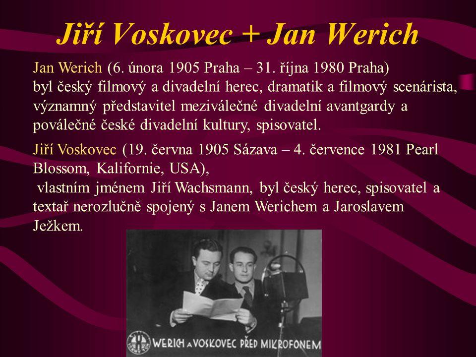 Jiří Voskovec + Jan Werich