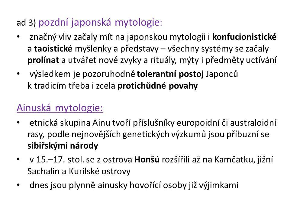 Ainuská mytologie: ad 3) pozdní japonská mytologie: