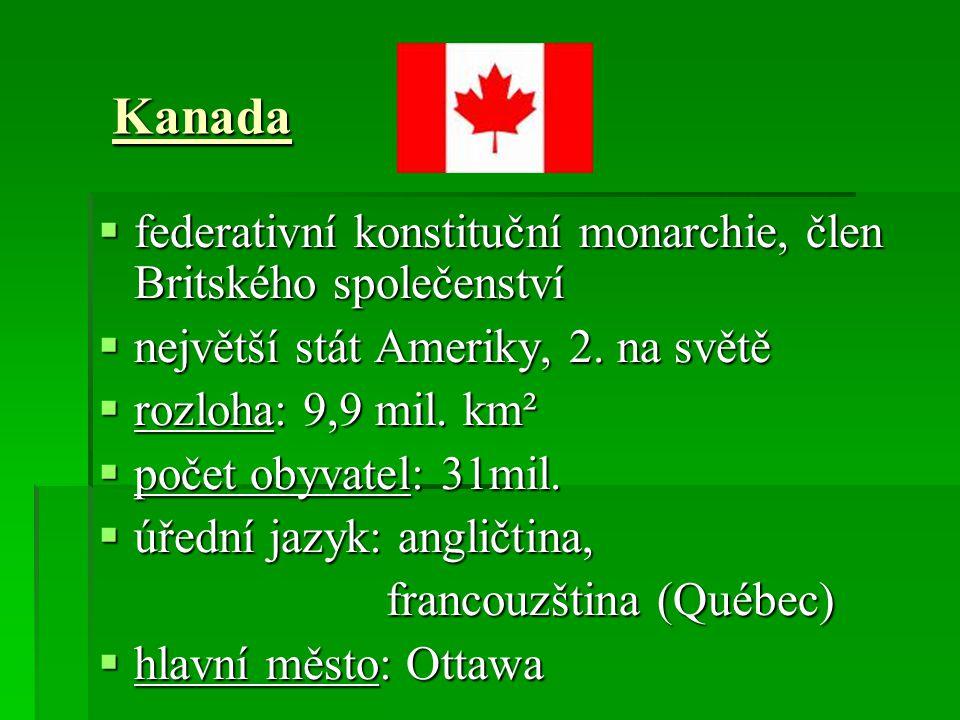 Kanada federativní konstituční monarchie, člen Britského společenství