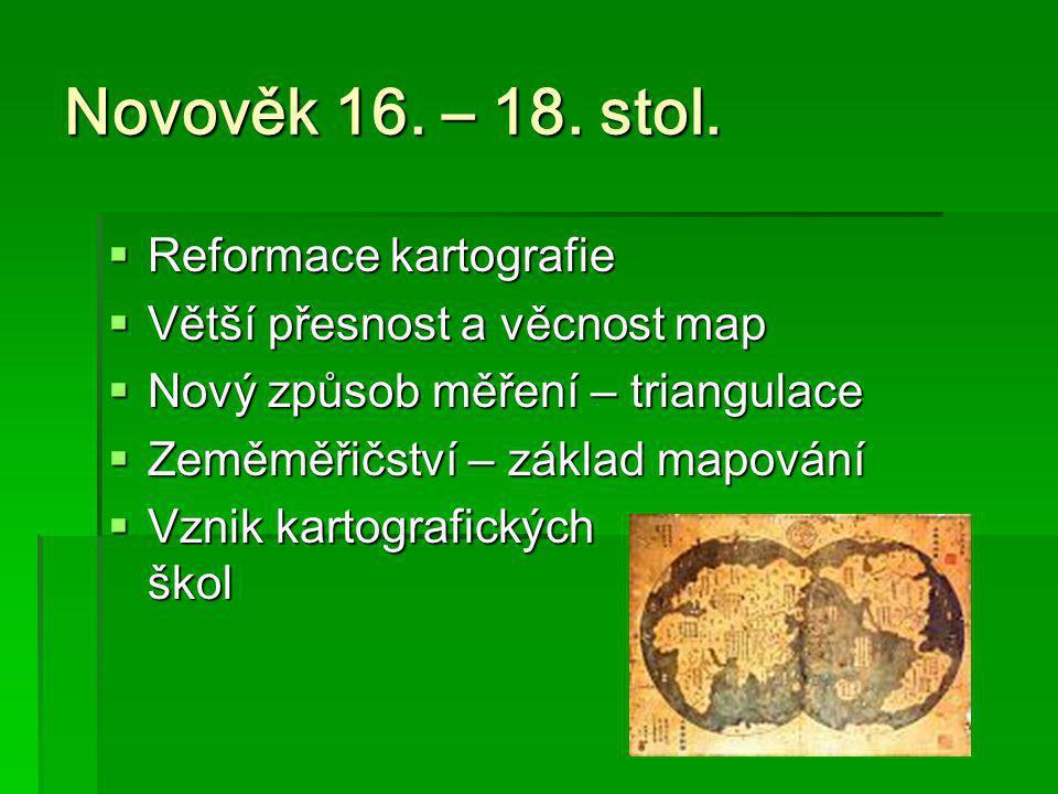 Novověk 16. – 18. stol. Reformace kartografie
