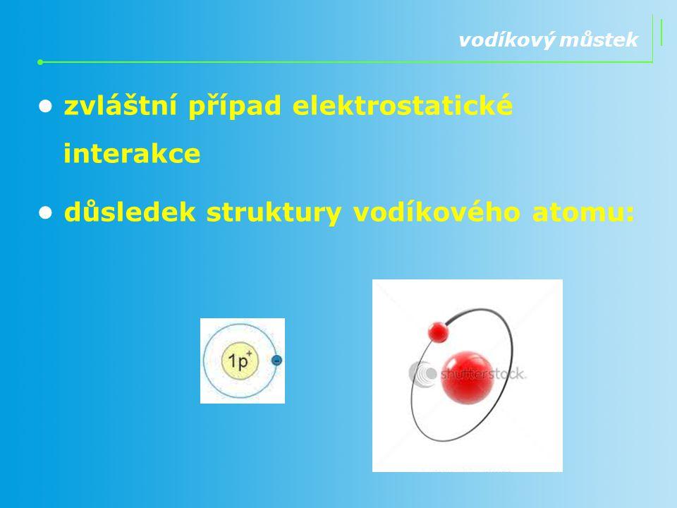 • zvláštní případ elektrostatické interakce
