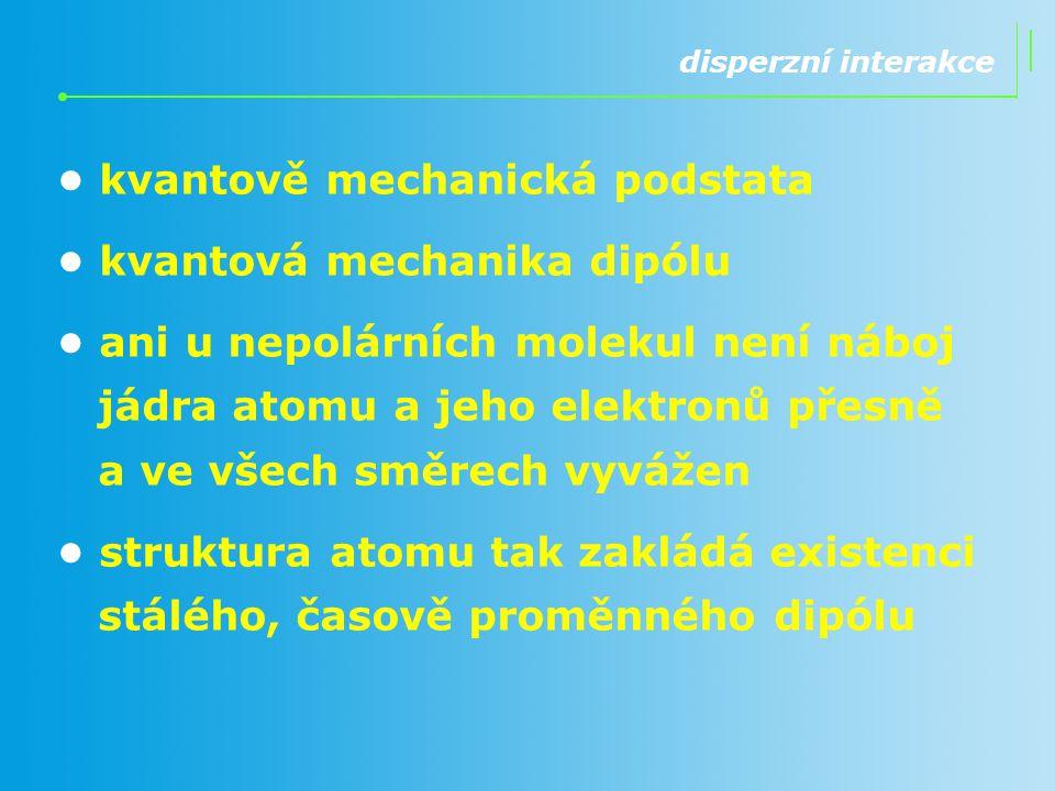 • kvantově mechanická podstata • kvantová mechanika dipólu