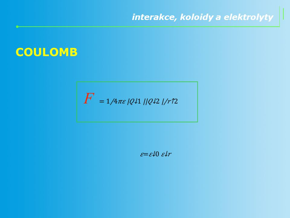 interakce, koloidy a elektrolyty