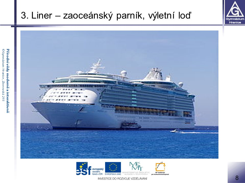 3. Liner – zaoceánský parník, výletní loď