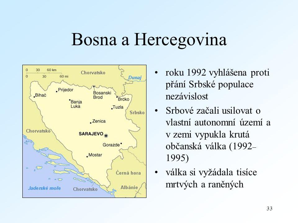 Bosna a Hercegovina roku 1992 vyhlášena proti přání Srbské populace nezávislost.