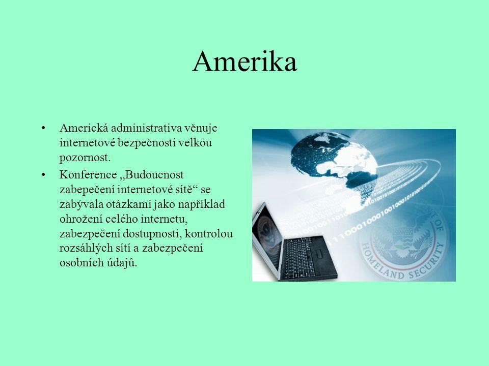 Amerika Americká administrativa věnuje internetové bezpečnosti velkou pozornost.