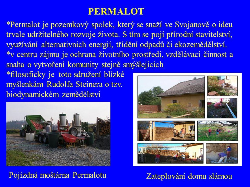 PERMALOT *Permalot je pozemkový spolek, který se snaží ve Svojanově o ideu. trvale udržitelného rozvoje života. S tím se pojí přírodní stavitelství,
