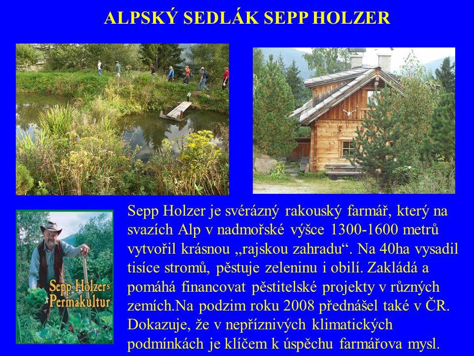 ALPSKÝ SEDLÁK SEPP HOLZER