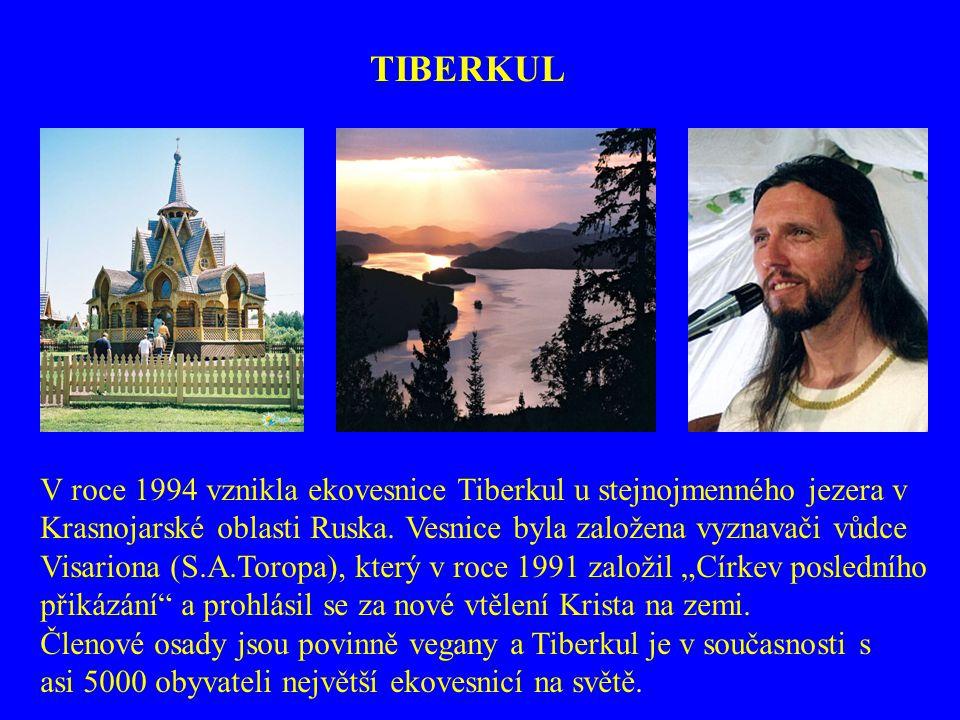 TIBERKUL V roce 1994 vznikla ekovesnice Tiberkul u stejnojmenného jezera v. Krasnojarské oblasti Ruska. Vesnice byla založena vyznavači vůdce.