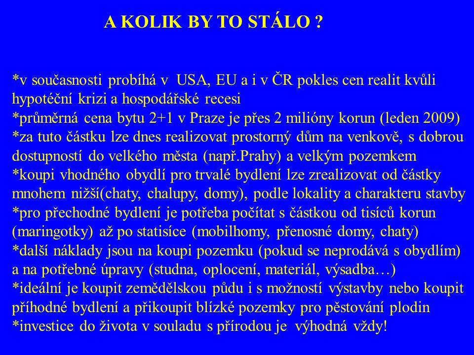 A KOLIK BY TO STÁLO *v současnosti probíhá v USA, EU a i v ČR pokles cen realit kvůli. hypotéční krizi a hospodářské recesi.