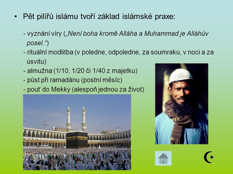 Pět pilířů islámu tvoří základ islámské praxe: