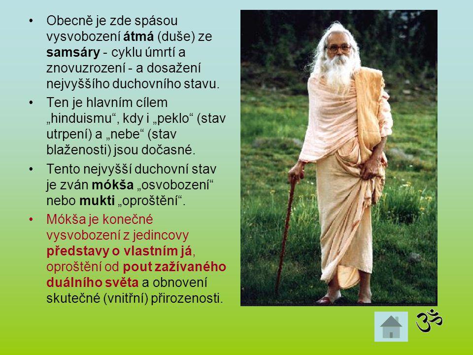 Obecně je zde spásou vysvobození átmá (duše) ze samsáry - cyklu úmrtí a znovuzrození - a dosažení nejvyššího duchovního stavu.