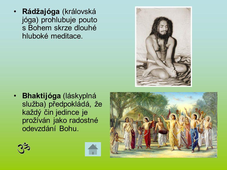 Rádžajóga (královská jóga) prohlubuje pouto s Bohem skrze dlouhé hluboké meditace.