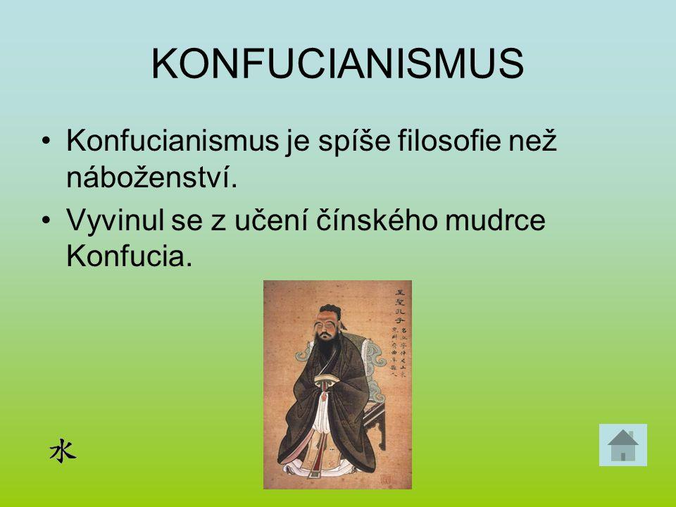 KONFUCIANISMUS Konfucianismus je spíše filosofie než náboženství.