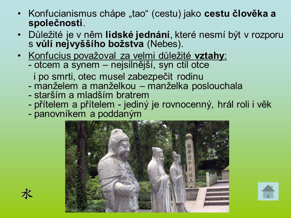 """Konfucianismus chápe """"tao (cestu) jako cestu člověka a společnosti."""