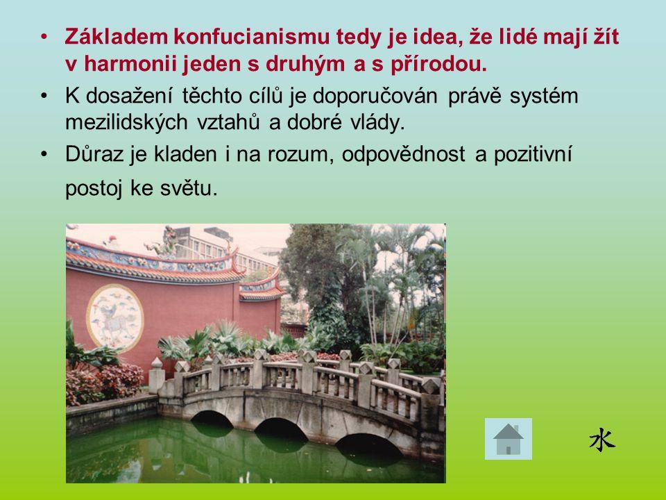 Základem konfucianismu tedy je idea, že lidé mají žít v harmonii jeden s druhým a s přírodou.