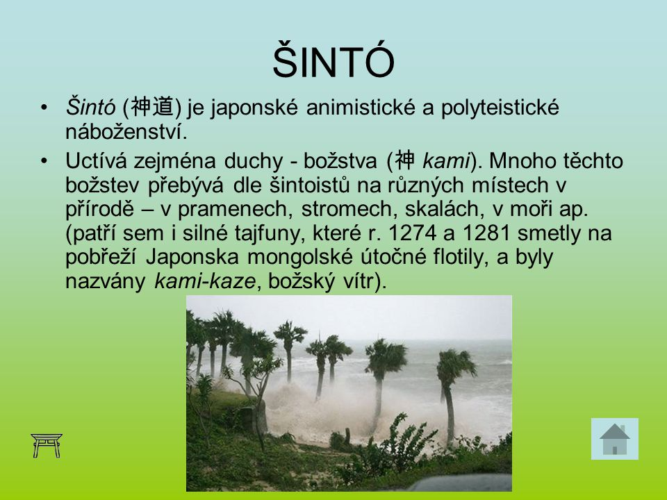 ŠINTÓ Šintó (神道) je japonské animistické a polyteistické náboženství.
