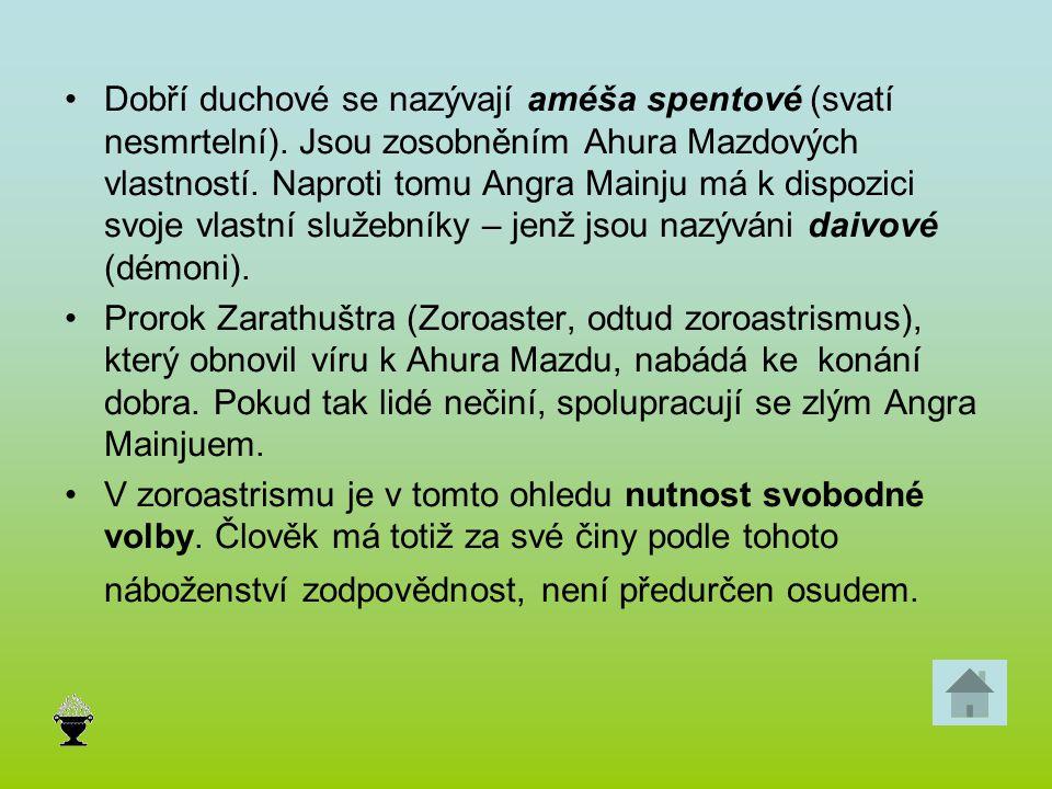Dobří duchové se nazývají améša spentové (svatí nesmrtelní)