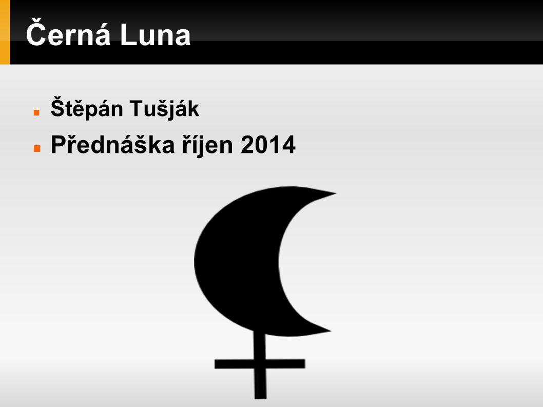Černá Luna Štěpán Tušják Přednáška říjen 2014