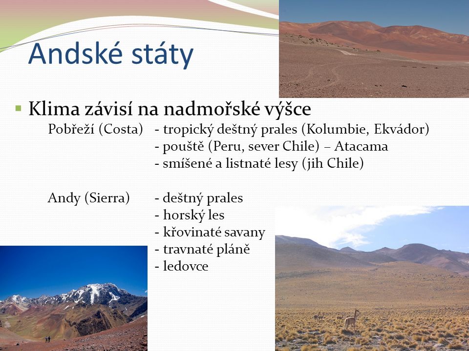 Andské státy Klima závisí na nadmořské výšce