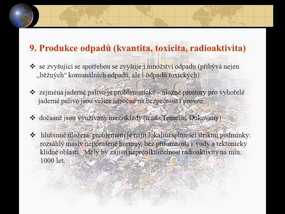 9. Produkce odpadů (kvantita, toxicita, radioaktivita)