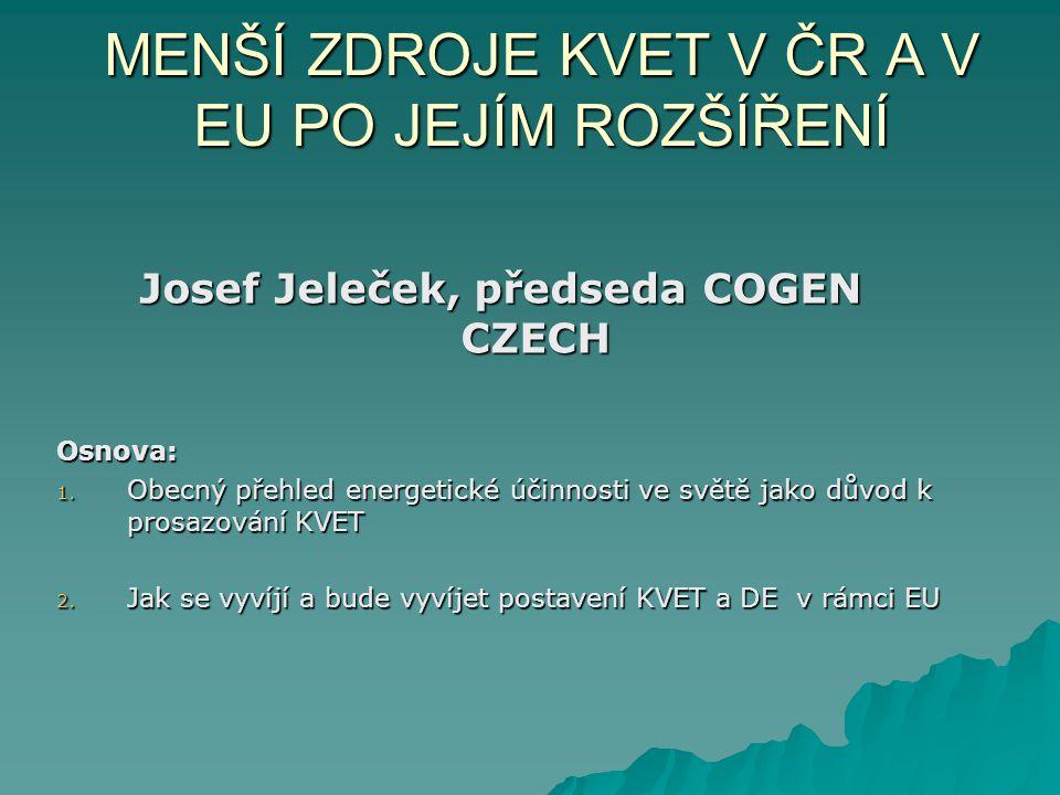 MENŠÍ ZDROJE KVET V ČR A V EU PO JEJÍM ROZŠÍŘENÍ
