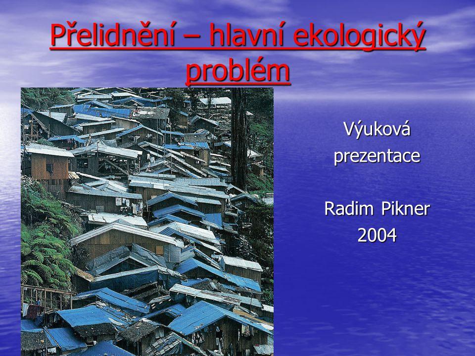 Přelidnění – hlavní ekologický problém