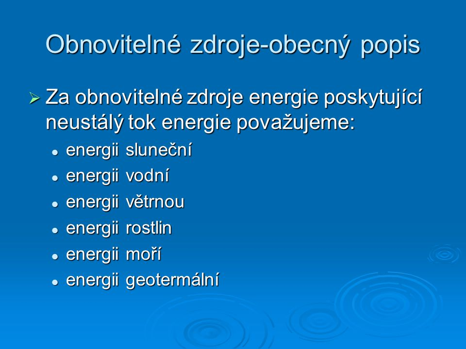 Obnovitelné zdroje-obecný popis