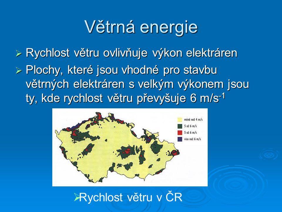 Větrná energie Rychlost větru ovlivňuje výkon elektráren