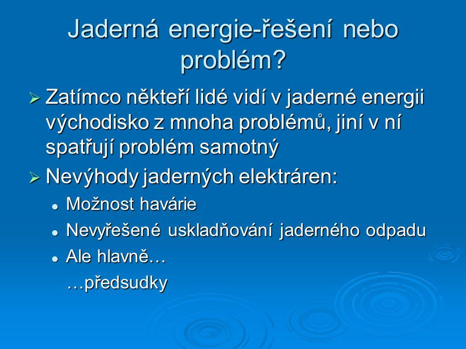 Jaderná energie-řešení nebo problém