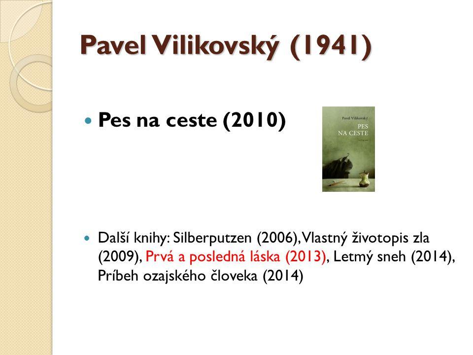 Pavel Vilikovský (1941) Pes na ceste (2010)