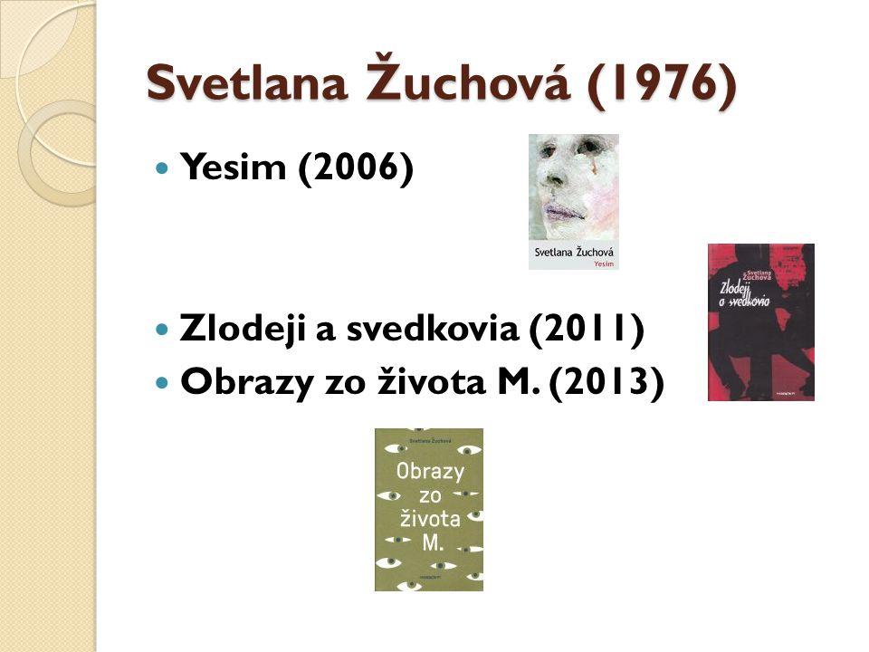 Svetlana Žuchová (1976) Yesim (2006) Zlodeji a svedkovia (2011)