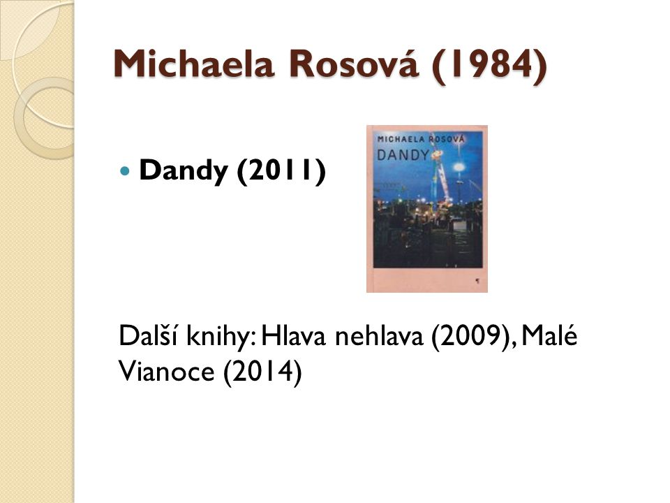 Michaela Rosová (1984) Dandy (2011)