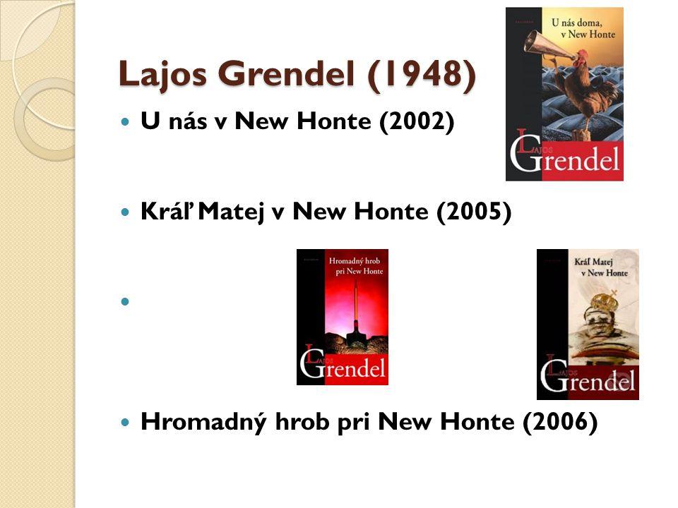 Lajos Grendel (1948) U nás v New Honte (2002)
