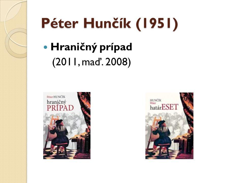 Péter Hunčík (1951) Hraničný prípad (2011, maď. 2008)