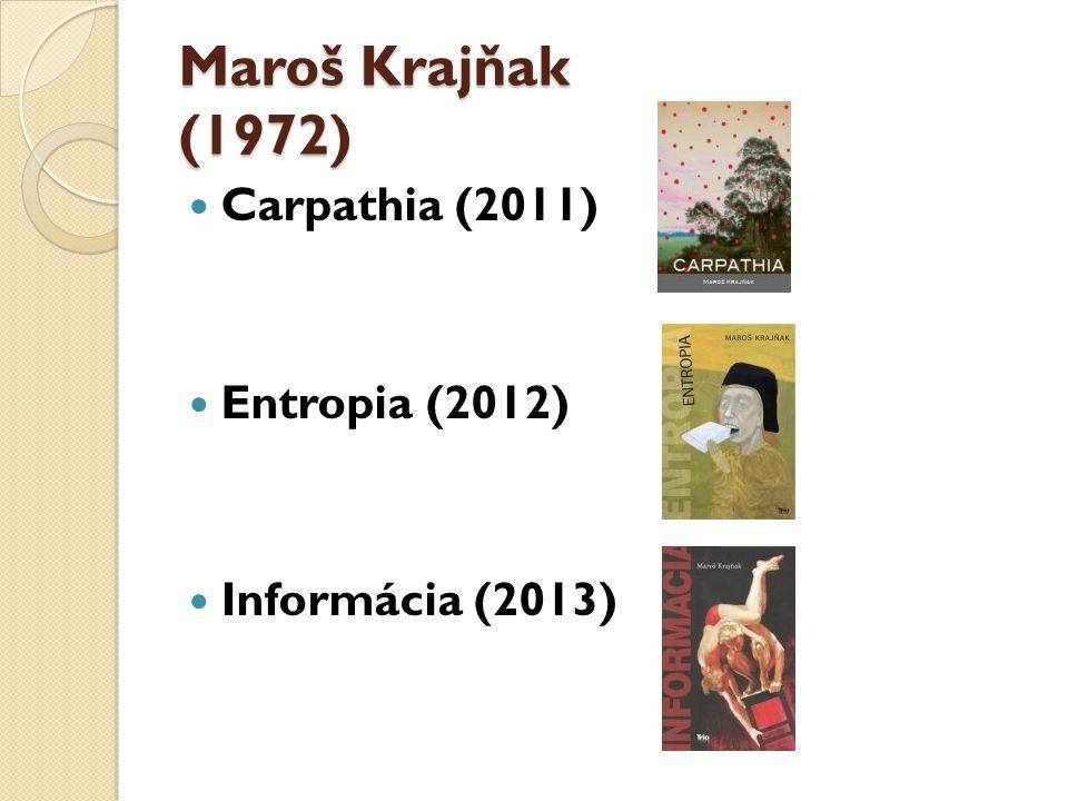 Maroš Krajňak (1972) Carpathia (2011) Entropia (2012)