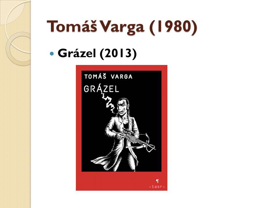 Tomáš Varga (1980) Grázel (2013)